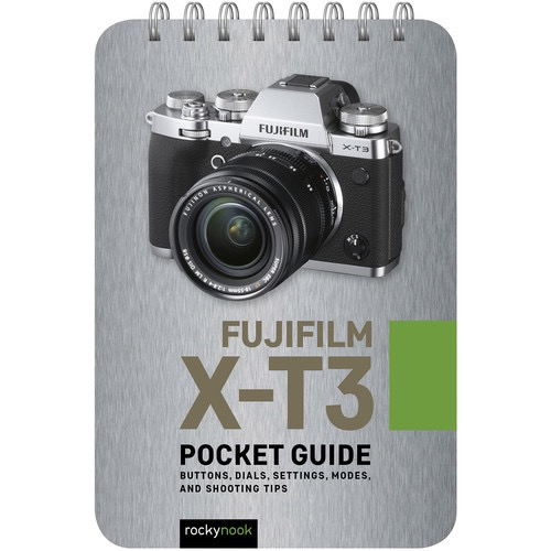 Rocky Nook Fujifilm X-T3: Pocket Guide by Rockynock at B&C Camera