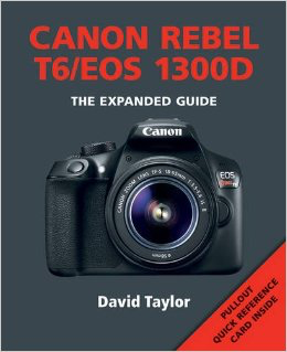 CANON REBEL T6/EOS 1300D  THE EXPANDED GUIDE