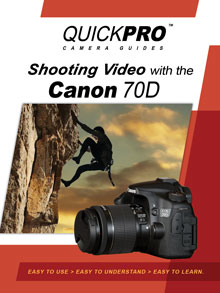 Shooting Video with the Canon 70D By QuickPro