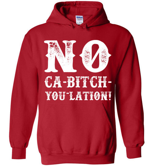 NO Ca-Bitch-You-Lation Hoodie - White