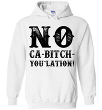 Load image into Gallery viewer, NO Ca-Bitch-You-Lation Hoodie - Black