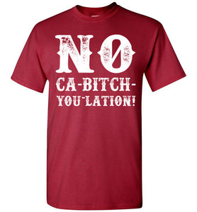NO Ca-Bitch-You-Lation Tee - White