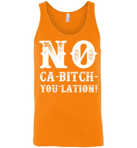 NO Ca-Bitch-You-Lation Tank - White