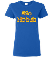Load image into Gallery viewer, Women's #No Ca-Bitch-You-Lation Tee 2