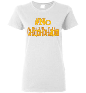 Women's #No Ca-Bitch-You-Lation Tee 2