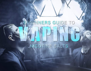 Beginners Guide To Vaping NIcotine Salts