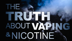 An Invalid Fear: The Truth about Nicotine and Vaping