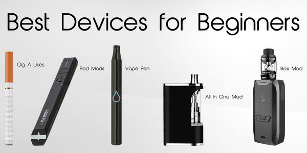 Best vaping devices for beginners