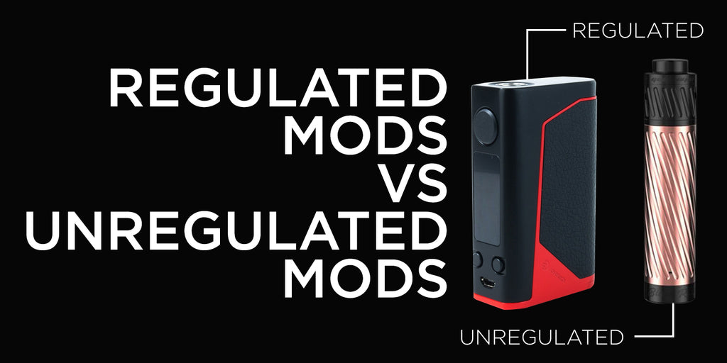 Regulated Mods vs Unregulated Mods: What's the difference?