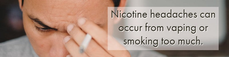 nicotine headaches from smoking or vaping