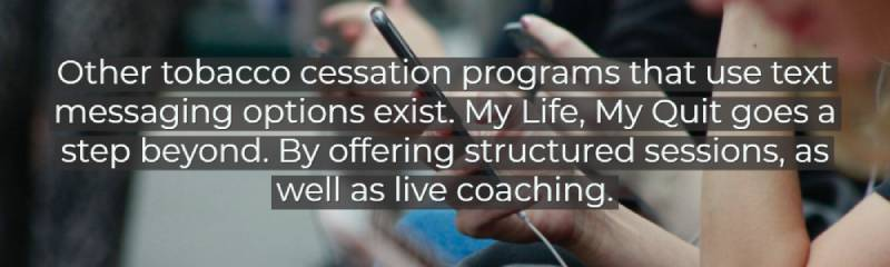 My Life, My Quit offers structured sessions, as well as live coaching.