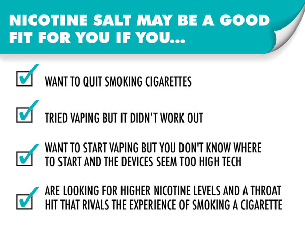 Nicotine Salt may be a good fit for you if you...