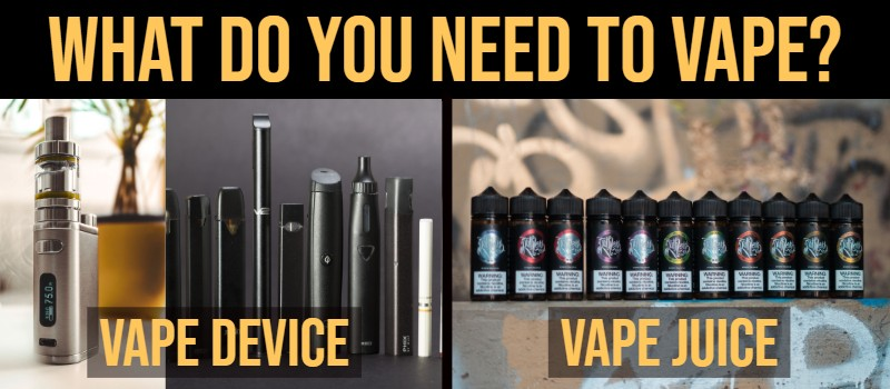 what do you need to vape?