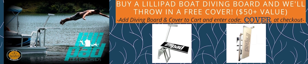 Buy Lillipad Boat Diving Board and get a Free Cover