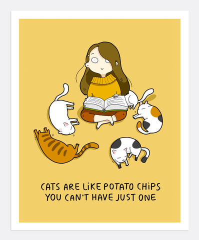 Cats Are Like Chips Print