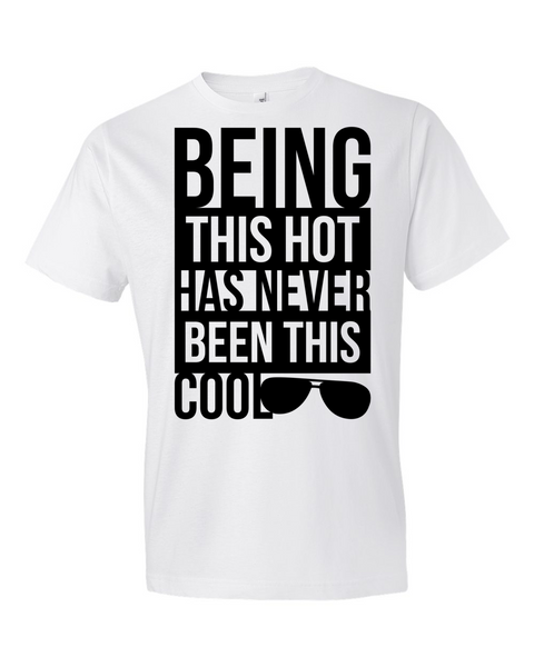 Being This Cool T-Shirt