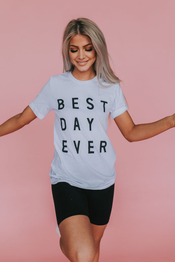 Best Day Ever Graphic Tee - 2 Colors
