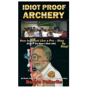Idiot Proof Archery Book