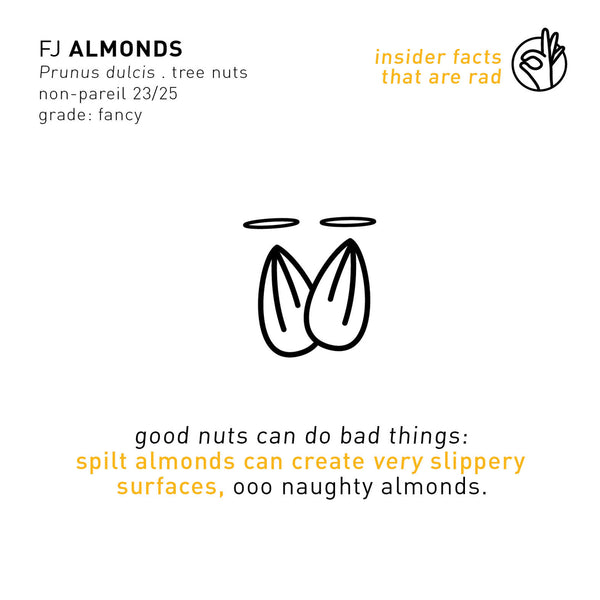 F A C T: insider info on FJ Almonds