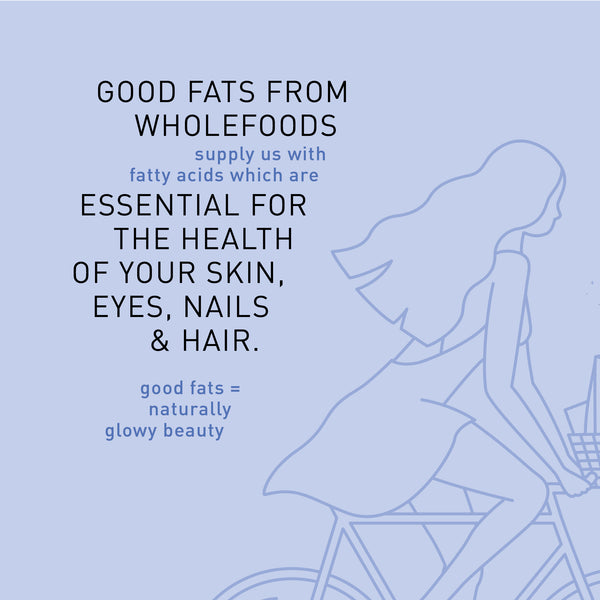 F A C T: good fats = naturally glowy beauty