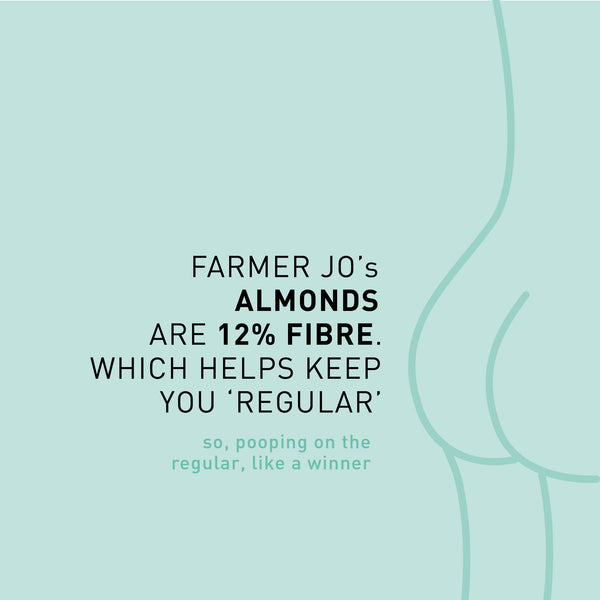F A C T: Almonds help keep you regular