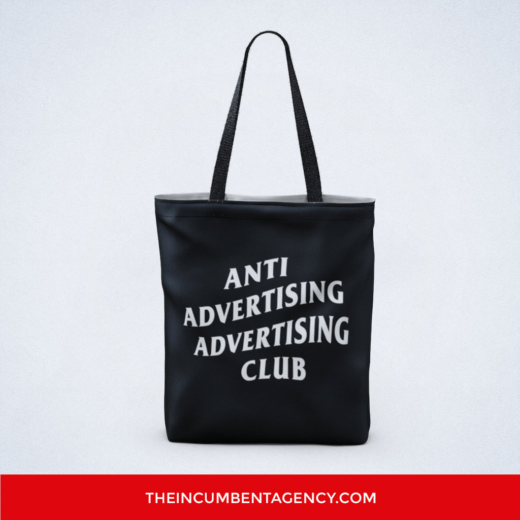Anti Advertising Advertising Club Tote Bag - The Incumbent Agency