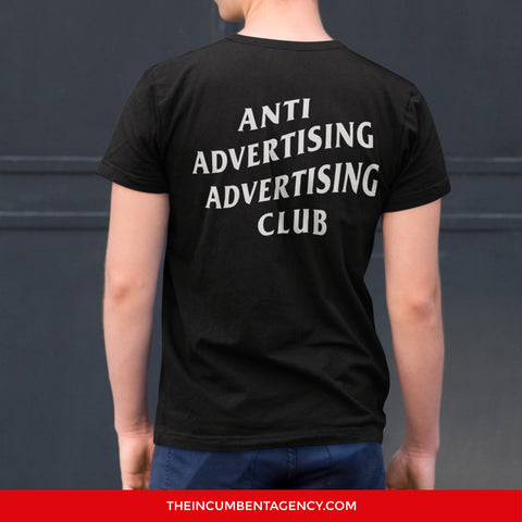 Anti Advertising Advertising Club T-shirt - The Incumbent Agency
