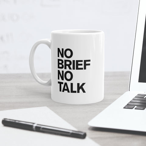 No Brief No Talk Mug