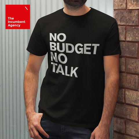 No Budget No Talk T-shirt