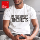 Do Your Bloody Timesheets T-shirt