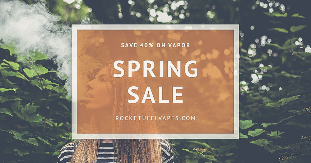 Spring Vapor Sale Starts Today At Rocket Fuel Vapes