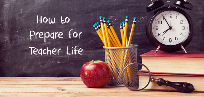 To All Aspiring Educators: How to Prepare for Teacher Life