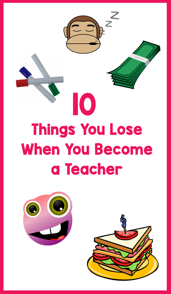 10 Things You Lose When You Become a Teacher_featured image_Bored Teachers