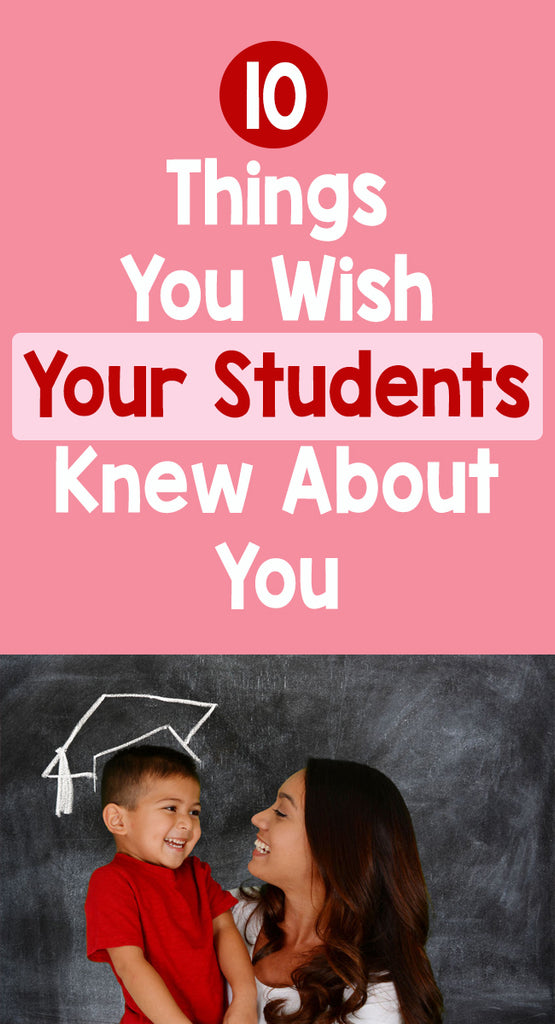 10 Things You Wish Your Students Knew About You_Pinterest_Bored Teachers