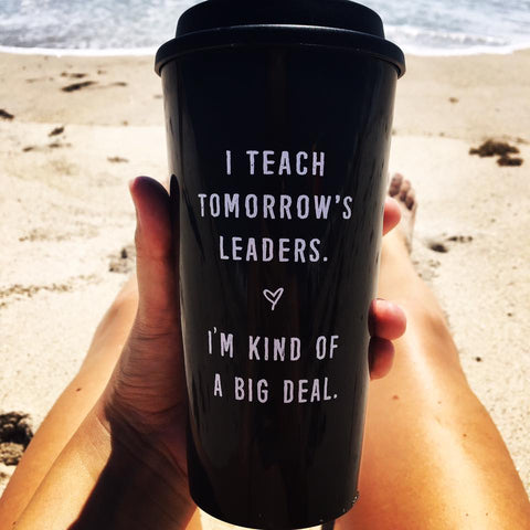 tomorrow's leaders travel mug teacher mug bored teachers