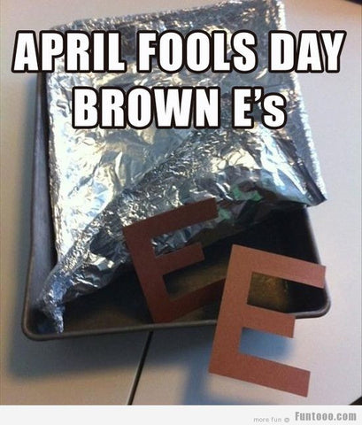 April Fools' Day Brown E