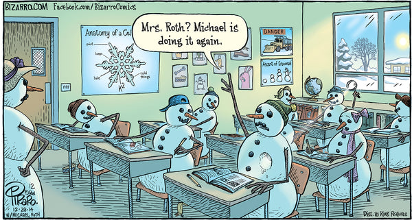 "Kids and teachers are snowmen ""Mrs Roth? Michael is doing it again (student using magnifying glass to melt classmate)"