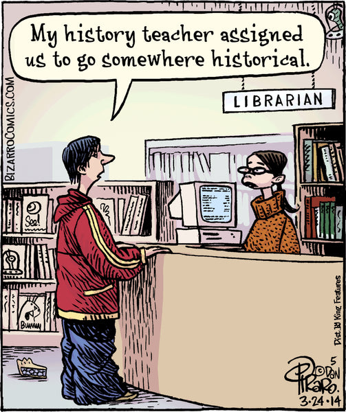 "Student in library ""My history teacher assigned us to go somewhere historical."""
