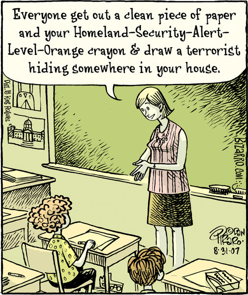 """Everyone get yourHomeland-Security-Alert-Level_Orange crayon and draw a terrorist hiding somewhere in your house"""