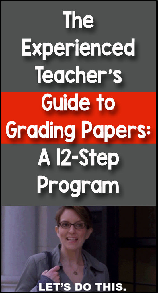 The Experienced Teacher's Guide to Grading Papers : A 12-Step Program