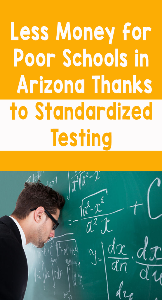 Less money for poor schools in Arizona thanks to standardized testing