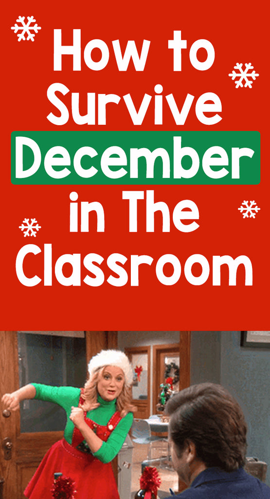 How to Survive December in The Classroom