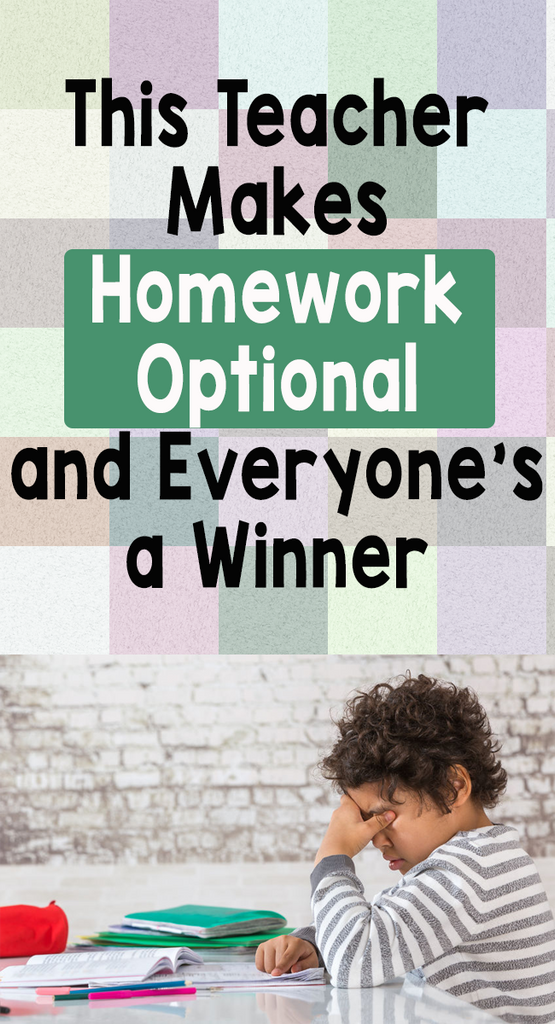 This Teacher Makes  Homework  Optional  and Everyone's  a Winner
