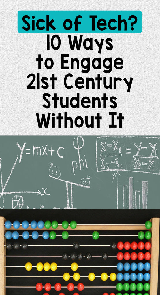 Sick of Tech? 10 Ways to Engage 21st Century Students Without It