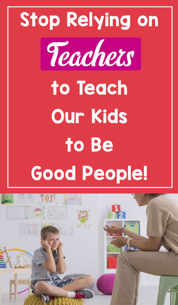 Stop Relying on Teachers to Teach Our Kids to be Good People_feature image_Bored Teachers