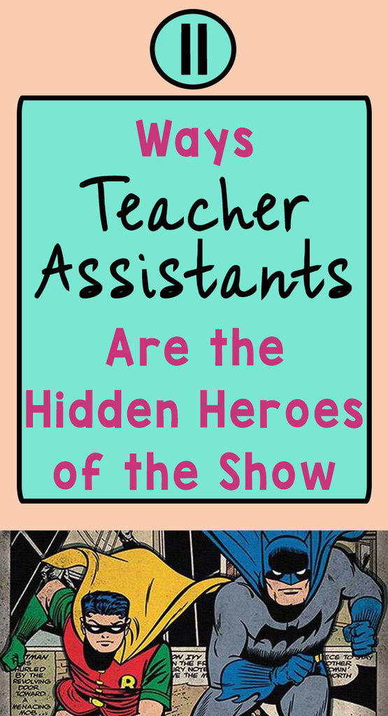11 Ways Teacher Assistants Are the Hidden Heroes Of the Show