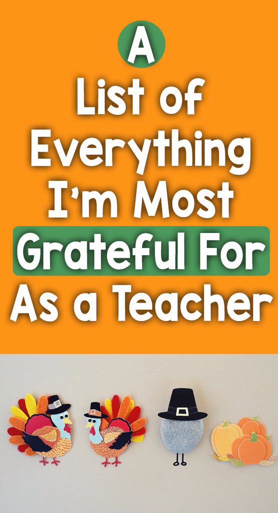 A List of All the Things I'm Most Grateful For As a Teacher