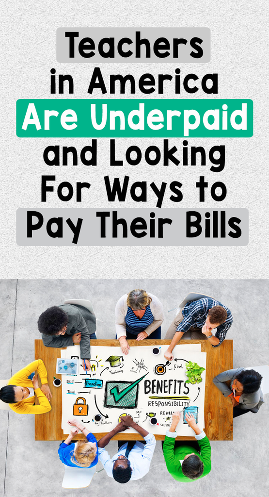 Teachers in America Are Underpaid and Looking For Ways to Pay Their Bills_Bored Teachers
