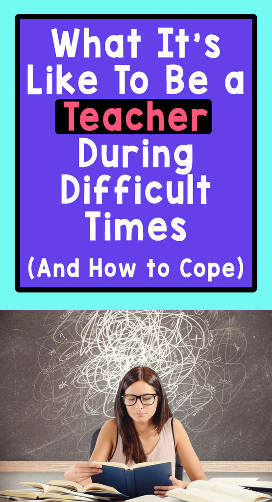 What It's Like to Be a Teacher during difficult times_Bored Teachers_Pinterest