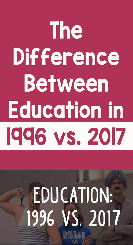 The Difference Between Education in 1996 vs. 2017